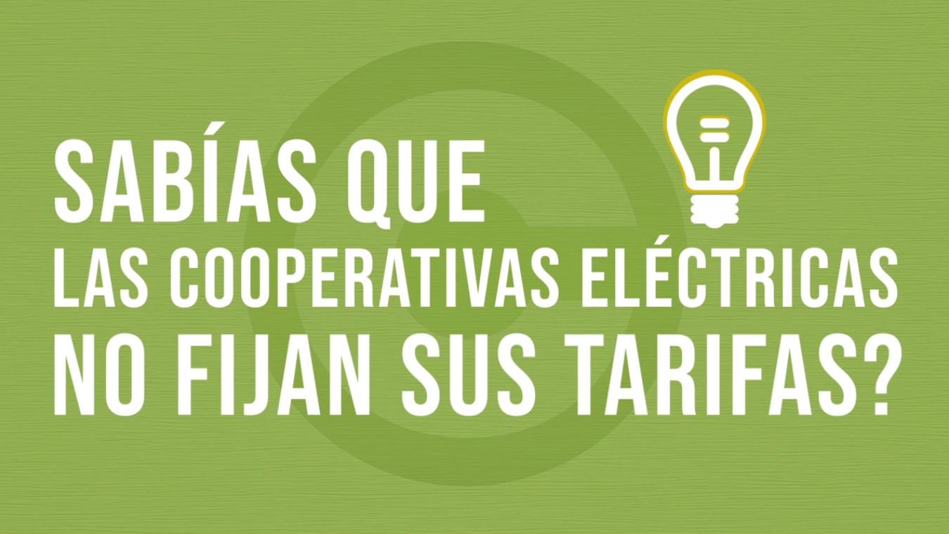 ¿Sabías que las cooperativas eléctricas no fijan sus tarifas?